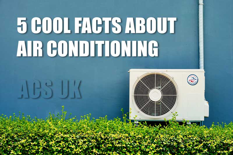 5 Cool Facts about Air Conditioning