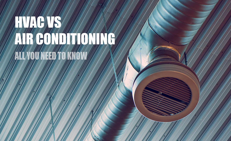 What is HVAC and How is It Different From Air Conditioning?